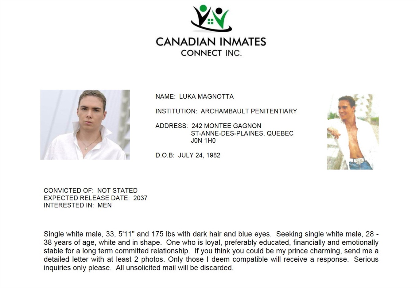 In search for      prince charming       Luka Magnotta joins dating site     Luka Rocco Magnotta  The convicted killer  whose crimes made headlines around the world  has joined a matchmaking website for inmates