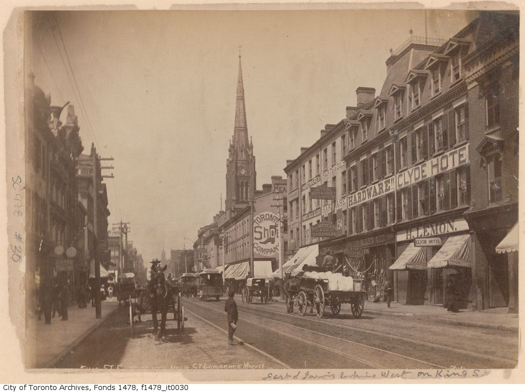 King Street East, near St. Lawrence Market, between 1885 and 1895. Image via City of Toronto Archives/F.W. Micklethwaite.